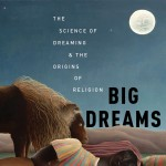 "Recent Interviews About ""Big Dreams"""