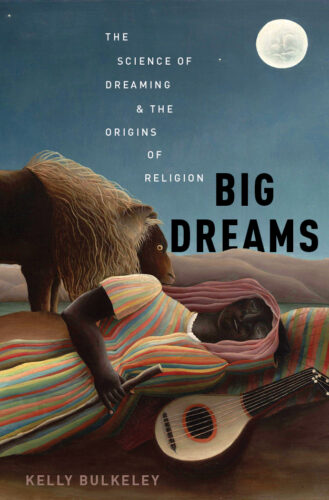 "Recent Interviews About ""Big Dreams"" by Kelly Bulkeley"