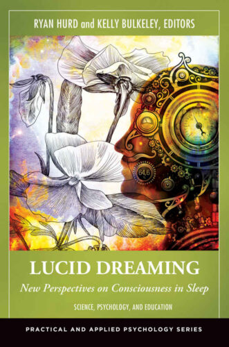Lucid Dreaming: New Perspectives on Consciousness in Sleep (2014) by Kelly Bulkeley